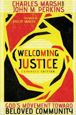 Welcoming Justice: God's Movement Toward Beloved Community  -     By: Charles Marsh, John M. Perkins