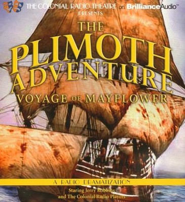 The Plimoth Adventure - Voyage of the Mayflower: A Radio Dramatization on CD  -     Narrated By: Jerry Robbins, The Colonial Radio Players     By: Jerry Robbins