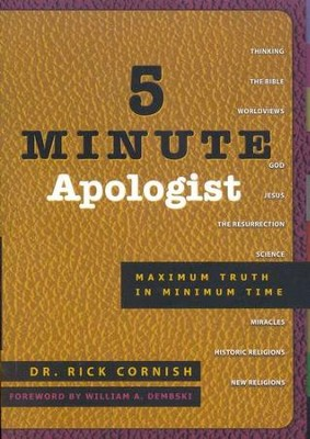 5 Minute Apologist: Maximum Truth in Minimum Time  -     By: Rick Cornish