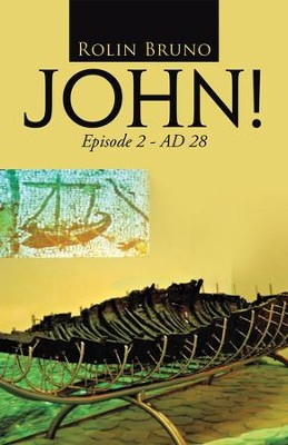 JOHN!: Episode 2 - AD 28 - eBook  -     By: Rolin Bruno