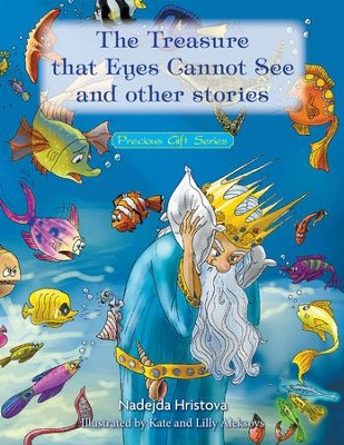 The Treasure that Eyes Cannot See and other stories: Precious Gift Series - eBook  -     By: Nadejda Hristova
