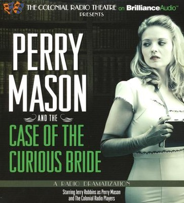 Perry Mason and the Case of the Curious Bride - a Radio Dramatization on CD  -     Narrated By: Jerry Robbins, The Colonial Radio Players     By: Earle Stanley Gardner, M.J. Elliott