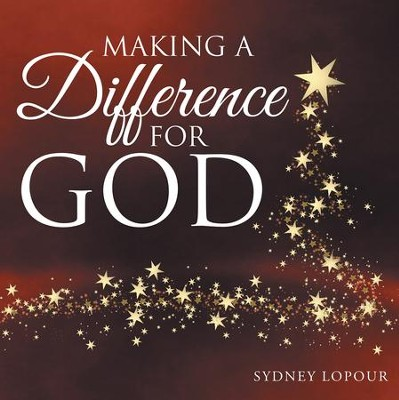 Making a Difference for God - eBook  -     By: Sydney Lopour