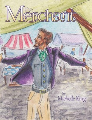 The Merchant - eBook  -     By: Michelle King