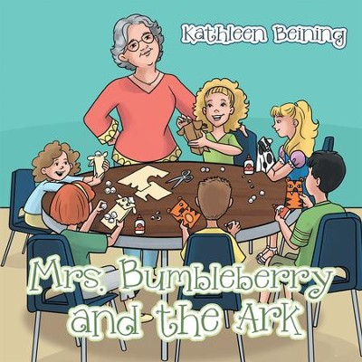 Mrs. Bumbleberry and the Ark - eBook  -     By: Kathleen Beining