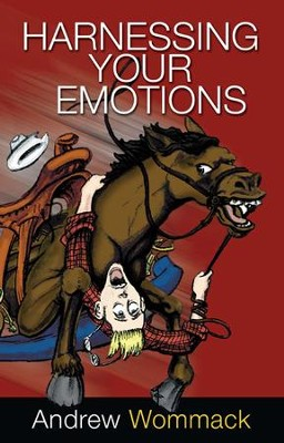 Harnessing Your Emotions  -     By: Andrew Wommack