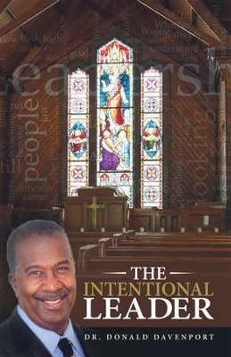 The Intentional Leader - eBook  -     By: Dr. Donald Davenport