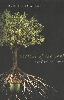 Seasons of the Soul: Stages of Spiritual Development  -     By: Bruce Demarest