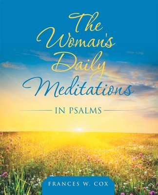 The Woman's Daily Meditations in Psalms - eBook  -     By: Frances W. Cox