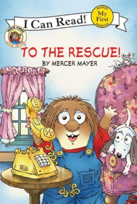 To the Rescue!  -     By: Mercer Mayer     Illustrated By: Mercer Mayer