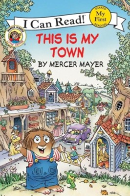 Little Critter: This Is My Town  -     By: Mercer Mayer     Illustrated By: Mercer Mayer