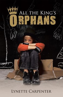 All the King's Orphans - eBook  -     By: Lynette Carpenter