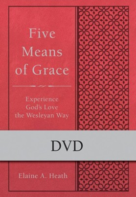 Five Means of Grace:  Experience God's Love the Wesleyan Way, DVD  -     By: Elaine A. Heath