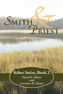 Smith & Priest: Kebec Series, Book 2 - eBook  -     By: David E. Plante, Lorraine M. Plante