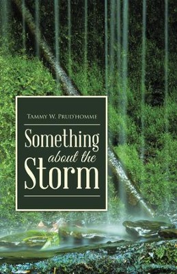 Something About The Storm - eBook  -     By: Tammy W. Prud'homme