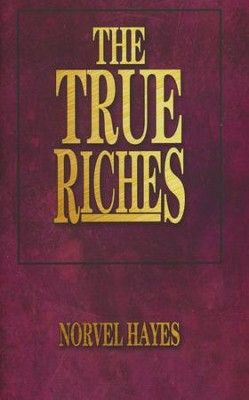 True Riches  -     By: Hayes Norvel