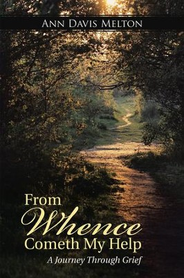 From Whence Cometh My Help: A Journey Through Grief - eBook  -     By: Ann Davis Melton