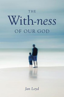 The With-ness of our God: Relationship in Every Dimension - eBook  -     By: Jan Loyd