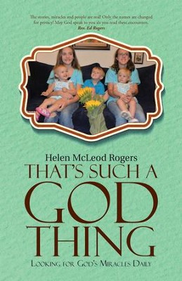 That's Such A God Thing: Looking for God's Miracles Daily - eBook  -     By: Helen McLeod Rogers