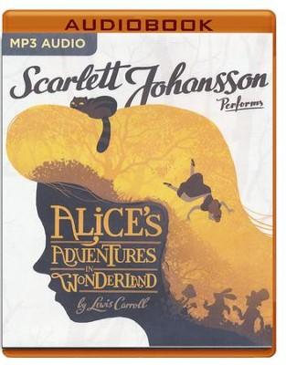Alice's Adventures in Wonderland - unabridged audio book on CD  -     Narrated By: Scarlett Johansson     By: Lewis Carroll