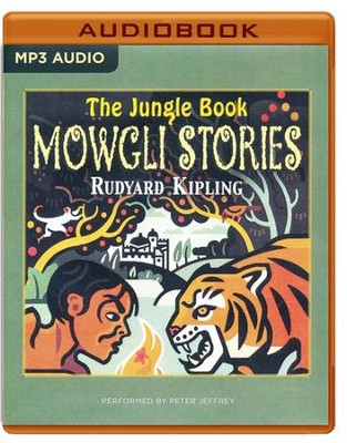 The Jungle Book: The Mowgli Stories - unabridged audio book on MP3-CD  -     Narrated By: Peter Jeffrey     By: Rudyard Kipling