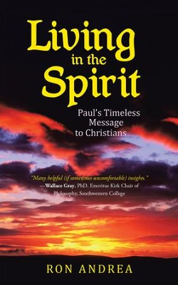 Living in the Spirit: Paul's Timeless Message to Christians - eBook  -     By: Ron Andrea