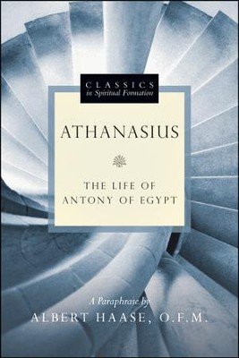 Athanasius: The Life of Antony of Egypt  -     By: Athanasius