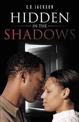 Hidden in the Shadows - eBook  -     By: C.D. Jackson