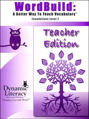 WordBuild &#174: A Better Way to Teach Vocabulary  Foundations Level 2 Teacher Edition  -