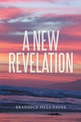 A New Revelation - eBook  -     By: Brandice Sills-Payne
