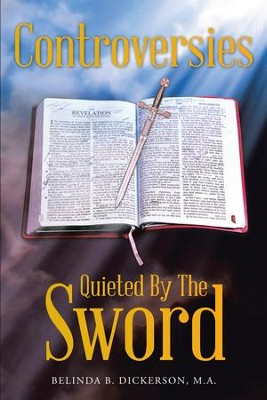 Controversies Quieted By The Sword - eBook  -     By: Belinda B. Dickerson