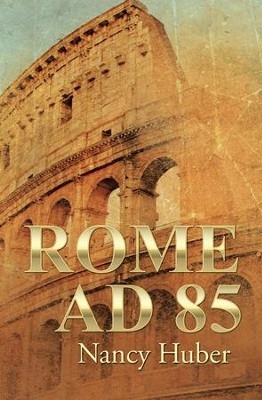 Rome AD 85 - eBook  -     By: Nancy Huber