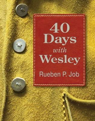 40 Days with Wesley  -     By: Rueben P. Job