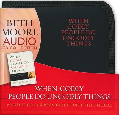 When Godly People Do Ungodly Things: Arming Yourself in the Age of Seduction (CD set)  -     By: Beth Moore