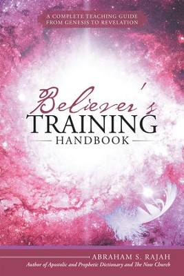 Believer's Training Handbook: A Complete Teaching Guide from Genesis to Revelation - eBook  -     By: Abraham S. Rajah