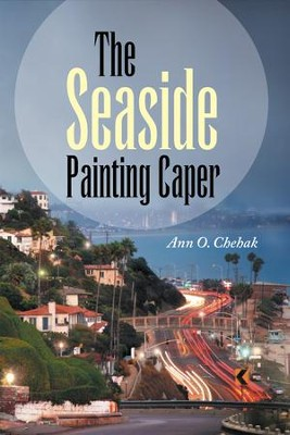 The Seaside Painting Caper - eBook  -     By: Ann O. Chehak