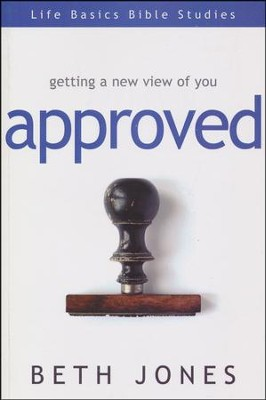 Approved: Getting a New View of You  -     By: Beth Jones