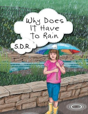 Why Does It Have to Rain - eBook  -     By: S.D.R.
