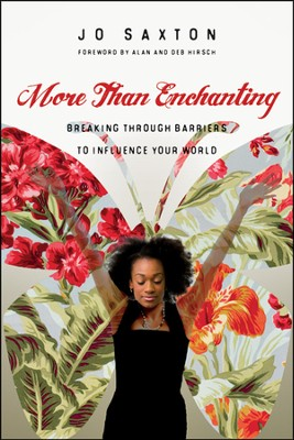 More Than Enchanting: Breaking Through Barriers to  Influence Your World  -     By: Jo Saxton