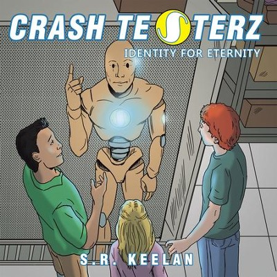 Crash Testerz: Identity for Eternity - eBook  -     By: S.R. Keelan