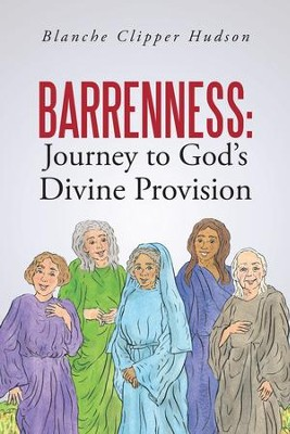 Barrenness: Journey to God's Divine Provision - eBook  -     By: Blanche Clipper Hudson