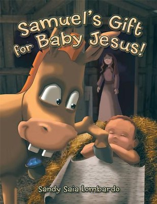 Samuel's Gift for Baby Jesus! - eBook  -     By: Sandy Saia Lombardo