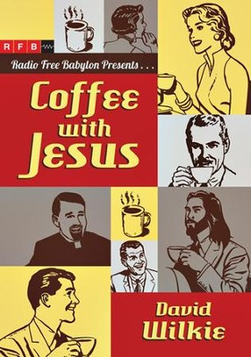 Coffee with Jesus  -     By: David Wilkie