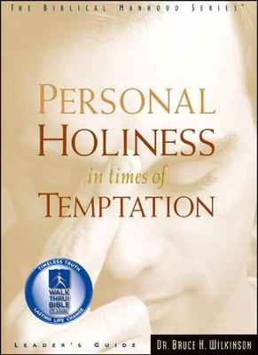 Personal Holiness In Times Of Temptation, Leader's Guide  -     By: Bruce Wilkinson