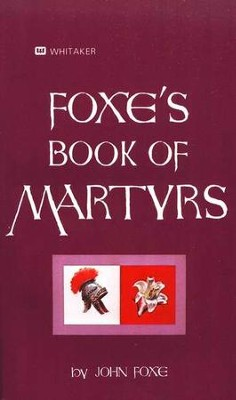 Foxe's Book of Martyrs (Whitaker House)   -     By: John Foxe