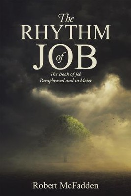 The Rhythm of Job: The Book of Job Paraphrased and in Meter - eBook  -     By: Robert McFadden
