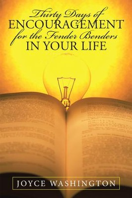 Thirty Days of Encouragement for the Fender Benders in Your Life - eBook  -     By: Joyce Washington