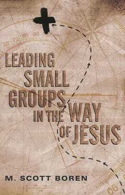 Leading Small Groups in the Way of Jesus  -     By: M. Scott Boren