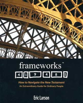 Frameworks: How to Navigate the New Testament   -     By: Eric Larson