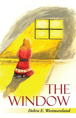 The Window - eBook  -     By: Debra E. Westmoreland